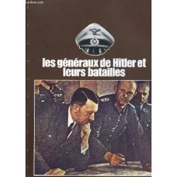 Les Généraux de Hitler et...