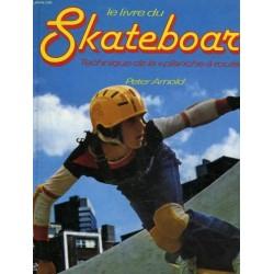 Le Livre du Skateboard -...