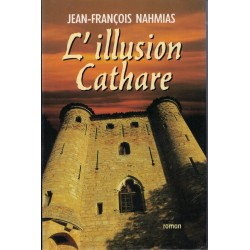 L'illusion Cathare -...