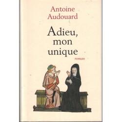 Adieu mon unique - Antoine...