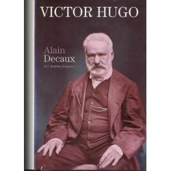 Victor Hugo - Alain Decaux