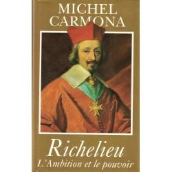 Richelieu, l'ambition et le...