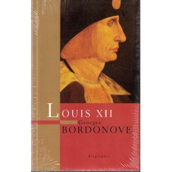 Louis XII - Georges Bordonove