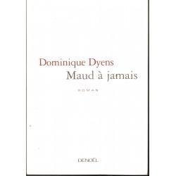 Maud à jamais - Dominique...